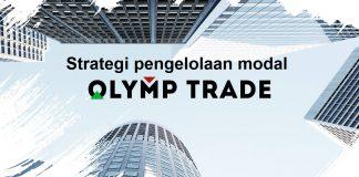 Strategi pengelolaan modal di Olymp Trade? Dan pentingnya saat Fixed Time Trade