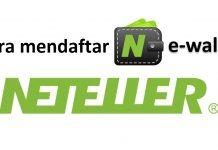 Cara mendaftar e-wallet Neteller, deposit dan memverifikasi akun dari A sampai Z